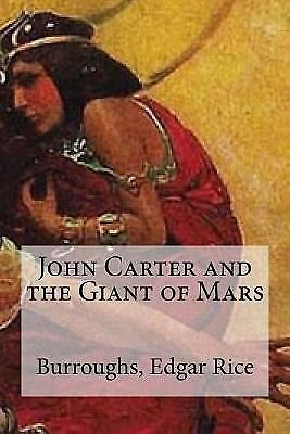 John Carter And The Giant Of Mars, Paperback By Burroughs, Edgar Rice; Ediboo... • 9.16$