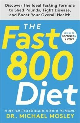 $21.23 • Buy The Fast800 Diet: Discover The Ideal Fasting Formula To Shed Pounds, Fight Disea
