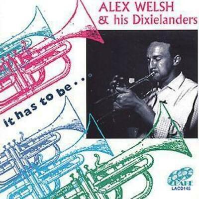 Alex Welsh And His Dixielanders : It Has To Be... CD (2001) Fast And FREE P & P • 9.09£