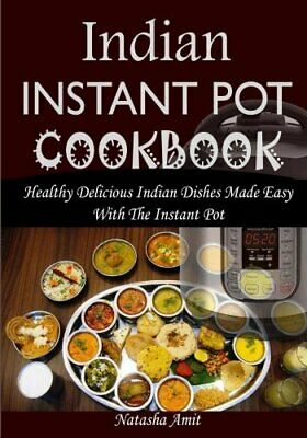 $34.28 • Buy Indian Instant Pot Cookbook: Healthy Delicious Indian Dishes... By Amit, Natasha