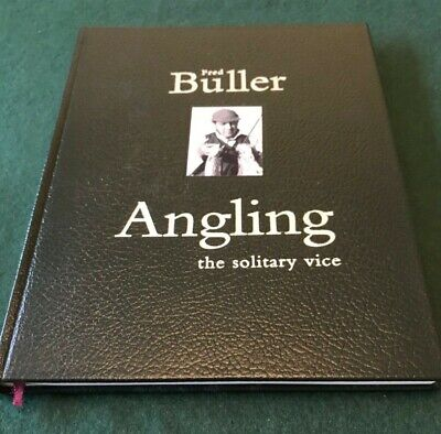 £425 • Buy Angling: The Solitary Vice, Fred Buller, Limited Leather Edition, Signed, Fine