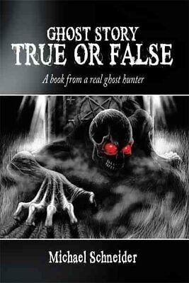 Ghost Story True Or False : A Book From A Real Ghost Hunter, Paperback By Sch... • 11.43£