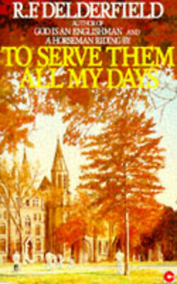 To Serve Them All My Days By R. F. Delderfield (Paperback) Fast And FREE P & P • 3.28£