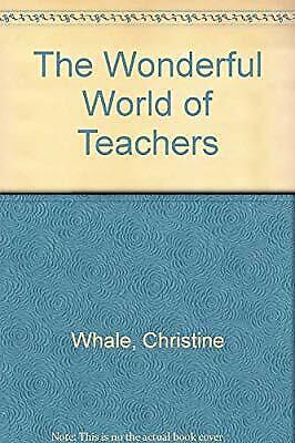 AU7.98 • Buy The Wonderful World Of Teachers, Whale, Christine & Phillips, Michael, Used; Goo