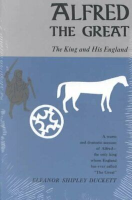 Alfred The Great : The King And His England, Paperback By Duckett, Eleanor Sh... • 24.71£