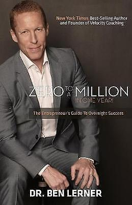 AU21.87 • Buy Zero To A Million In One Year : An Entrepreneur's Guide To Overnight Success,...