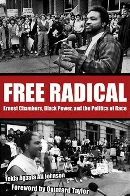 £15.71 • Buy Free Radical: Ernest Chambers, Black Power, And The Politics Of Race (Paperback