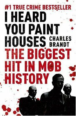 I Heard You Paint Houses By Brandt, Charles Paperback Book The Fast Free • 11.50£