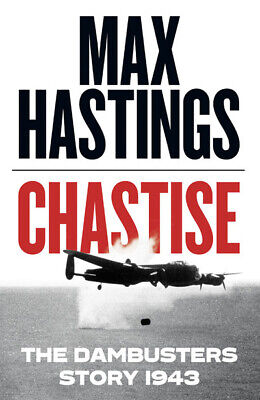 Chastise: The Dambusters Story 1943 By Max Hastings (Hardback) Amazing Value • 4.17£