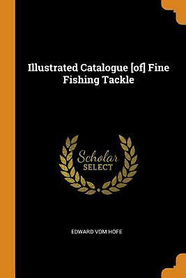 $20.23 • Buy Illustrated Catalogue [of] Fine Fishing Tackle By Edward Vom Hofe (English) Pape
