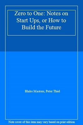 AU139.45 • Buy Zero To One: Notes On Start Ups, Or How To Build The Future By  .9780753555194