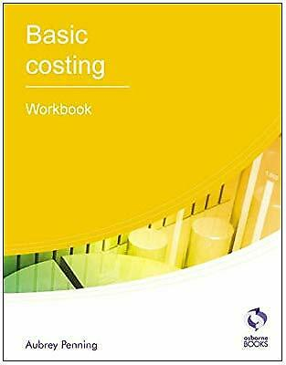 Basic Costing: Workbook (AAT Accounting - Level 2 Certificate In Accounting), Pe • 2.87£