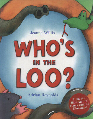 Who's In The Loo? By Jeanne Willis (Hardback) Expertly Refurbished Product • 2.48£