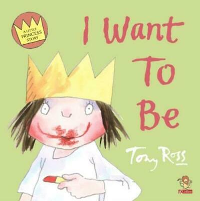 £1.99 • Buy A Little Princess Story: I Want To Be By Tony Ross (Paperback / Softback)