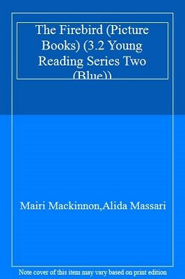 The Firebird (Picture Books) (3.2 Young Reading Series Two (Blue)),Mairi Macki • 3.96£