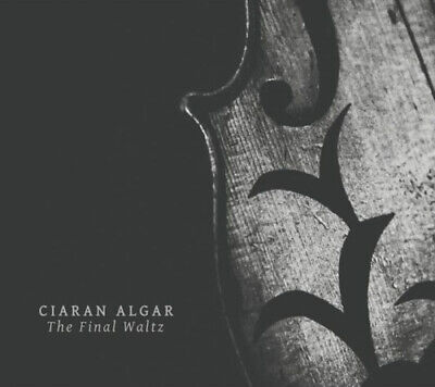 Ciaran Algar : The Final Waltz CD (2016) Highly Rated EBay Seller Great Prices • 5.98£