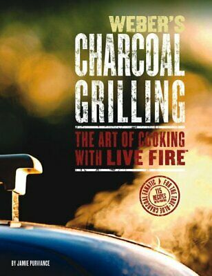 $ CDN12.03 • Buy Weber's Charcoal Grilling: The Art Of Cooking With Live Fire By Purviance, Ja…