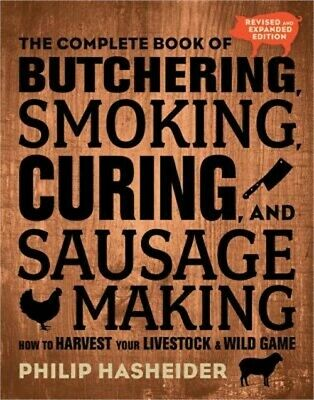 £15.06 • Buy The Complete Book Of Butchering, Smoking, Curing, And Sausage Making: How To Har