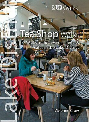 Lake District Tea Shop Walks (Top 10) Walks To The Best Tea Shops And Cafes • 6.33£