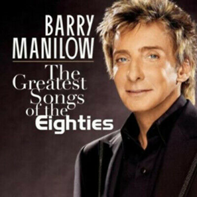 £2.31 • Buy Barry Manilow : The Greatest Songs Of The Eighties CD (2009) Fast And FREE P & P