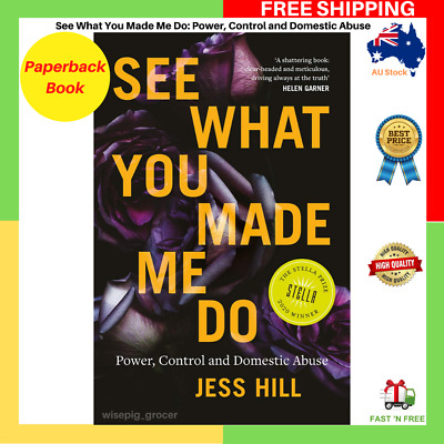 AU27.59 • Buy BRAND NEW See What You Made Me Do By Jess Hill Paperback Book FREE SHIPPING AU