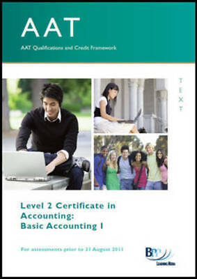 AAT - Basic Accounting I: Study Text By BPP Learning Media Ltd (Paperback / • 6.63£