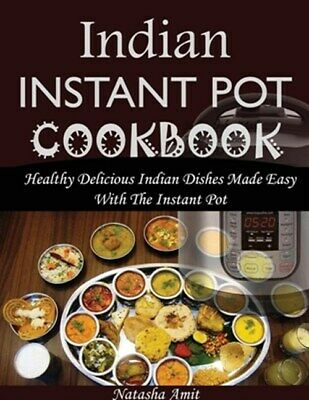 $15.74 • Buy Indian Instant Pot Cookbook: Healthy Delicious Indian Dishes Made Easy With T...