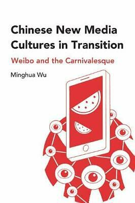 £60.59 • Buy Chinese New Media Cultures In Transition: Weibo And The Carnivalesque, Wu..