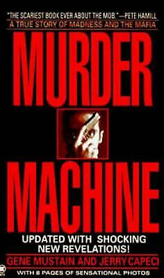Murder Machine: A True Story Of Murder, Madness, And The Mafia By Gene Mustain ( • 10.15£