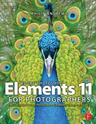 £22.19 • Buy Adobe Photoshop Elements 11 For Photographers, Paperback By Andrews, Philip, ...