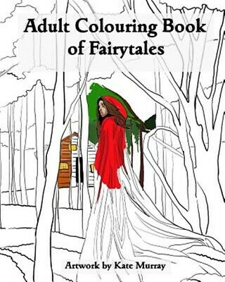 $9.68 • Buy Adult Colouring Book Of Fairytales, Paperback By Murray, Kate, Brand New, Fre...