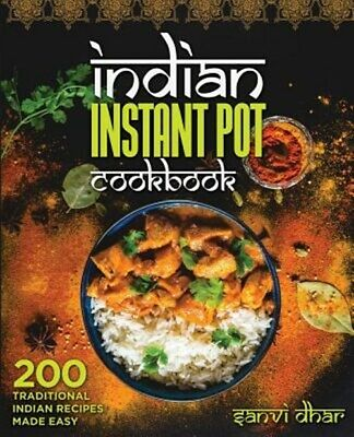 $33.30 • Buy Indian Instant Pot Cookbook : 200 Traditional Indian Recipes Made Easy, Paper...