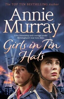 Girls In Tin Hats By Annie Murray (Paperback / Softback) FREE Shipping, Save £s • 3.01£