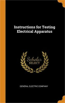 £26.37 • Buy Instructions For Testing Electrical Apparatus (Hardback Or Cased Book)