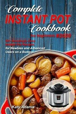 $10.57 • Buy Complete Instant Pot Cookbook For Beginners #2020: 50+ Amazingly Easy Instant...