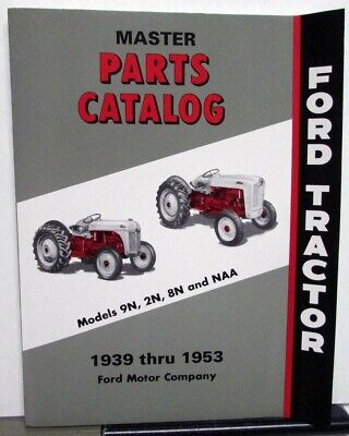 $ CDN21.36 • Buy 1939-1953 Ford Tractor Master Parts Catalog Book 9N 2N 8N NAA Illustrated Repro