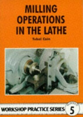 Milling Operations In The Lathe By Tubal Cain • 7.50£