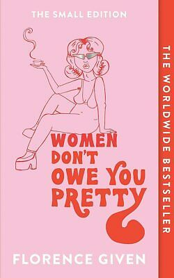 £10.24 • Buy Women Don't Owe You Pretty The Debut Book By Florence Given Hardback NEW