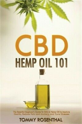 CBD Hemp Oil 101: The Essential Beginner's Guide To CBD And Hemp Oil To Improve • 9.62£