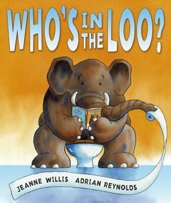 Who's In The Loo? By Jeanne Willis, NEW Book, FREE & FAST Delivery, (Paperback) • 6.19£