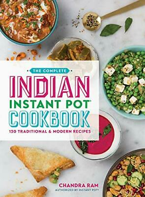 $25.95 • Buy The Complete Indian Instant Pot Cookbook: 130 Traditional And Modern Recipes…