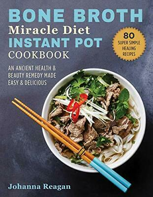 $24.95 • Buy Bone Broth Miracle Diet Instant Pot Cookbook: An Ancient Health & Beauty Reme…