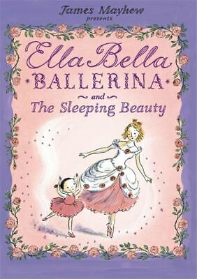 £3.97 • Buy Ella Bella Ballerina: Ella Bella Ballerina And The Sleeping Beauty By James