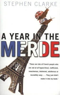 £3.31 • Buy A Year In The Merde By Stephen Clarke (Paperback) Expertly Refurbished Product