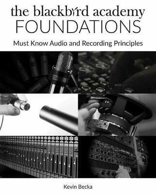 The Blackbird Academy Foundations: Must-Know Audio And Recording Principles (Pen • 11.75£