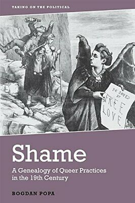 Shame: A Genealogy Of Queer Practices In The 19th Century (Taking On The Politic • 17.14£