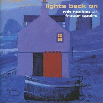Rab Noakes With Fraser Spiers : Lights Back On CD Expertly Refurbished Product • 3.48£