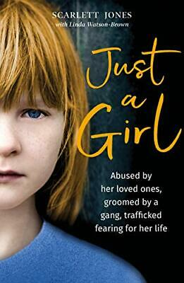 £7.22 • Buy Just A Girl: A Shocking True Story Of Child Abuse By Linda Watson-Brown,Scarlett