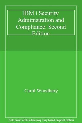 IBM I Security Administration And Compliance: Second Edition By Woodbury New.. • 52.48£
