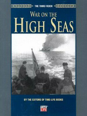 The Third Reich: War On The High Seas By Time-Life Books (Hardback) Great Value • 3.68£